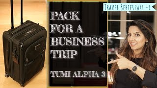 Pack for a Business Trip | TUMI ALPHA 3 Review | Luxury Carry on luggage