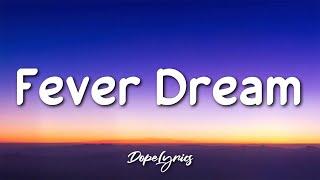 Jillian Rossi - Fever Dream (Lyrics) 🎵