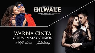 "Gambar cover Aliff Aziz & Kilafairy - Warna Cinta (Gerua - Malay Version) [From ""Dilwale""] (Official Music Video)"