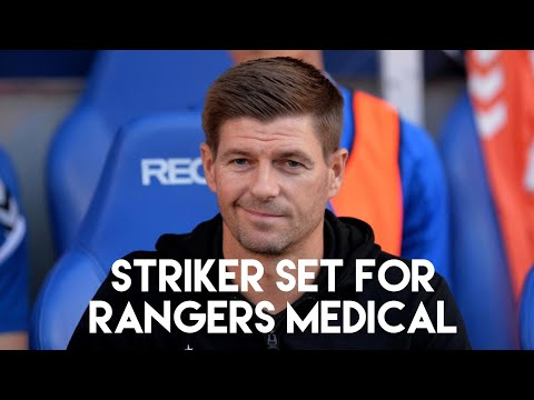 EXCLUSIVE: Striker arrives at Rangers for medical after big-money fee accepted