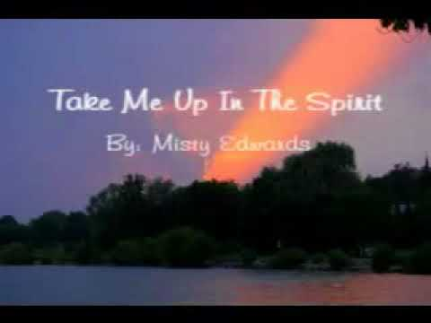Chords For Take Me Up In The Spirit Misty Edwards Subtitulado