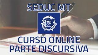 Curso Online - SEDUC MT 2017 - Pós Edital - Curso para Prova Discursiva