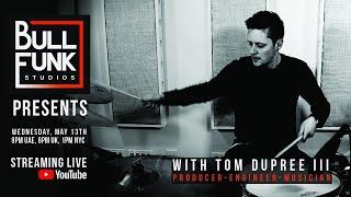 Bull Funk Studios presents Tom Dupree iii