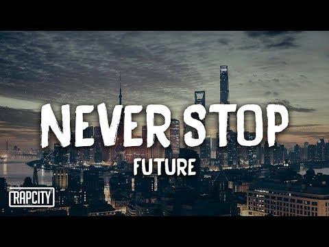 download Future - Never Stop (Lyrics)