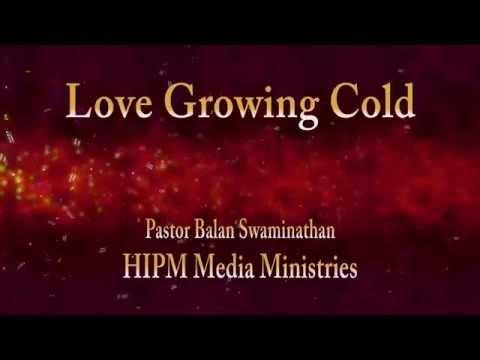 Sunday Sermon: Love Growing Cold - Pastor Balan
