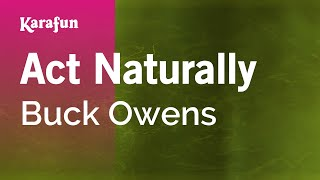 Karaoke Act Naturally - Buck Owens *