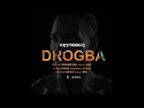 Kiff no beat - Drogba (Prod by  Abou Bassa , Tamsir)