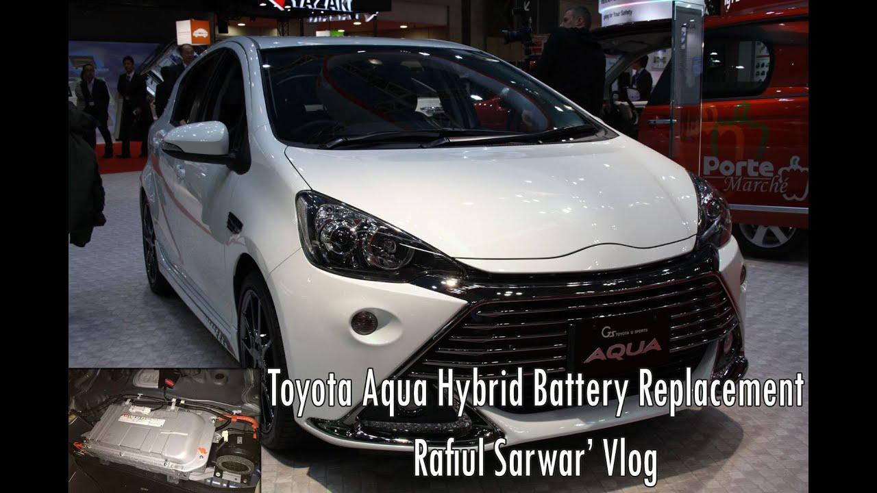 Toyota Hybrid Battery Replacement-  টয়োটা হাইব্রীড ব্যাটারি রিপ্লেসমেন্ট
