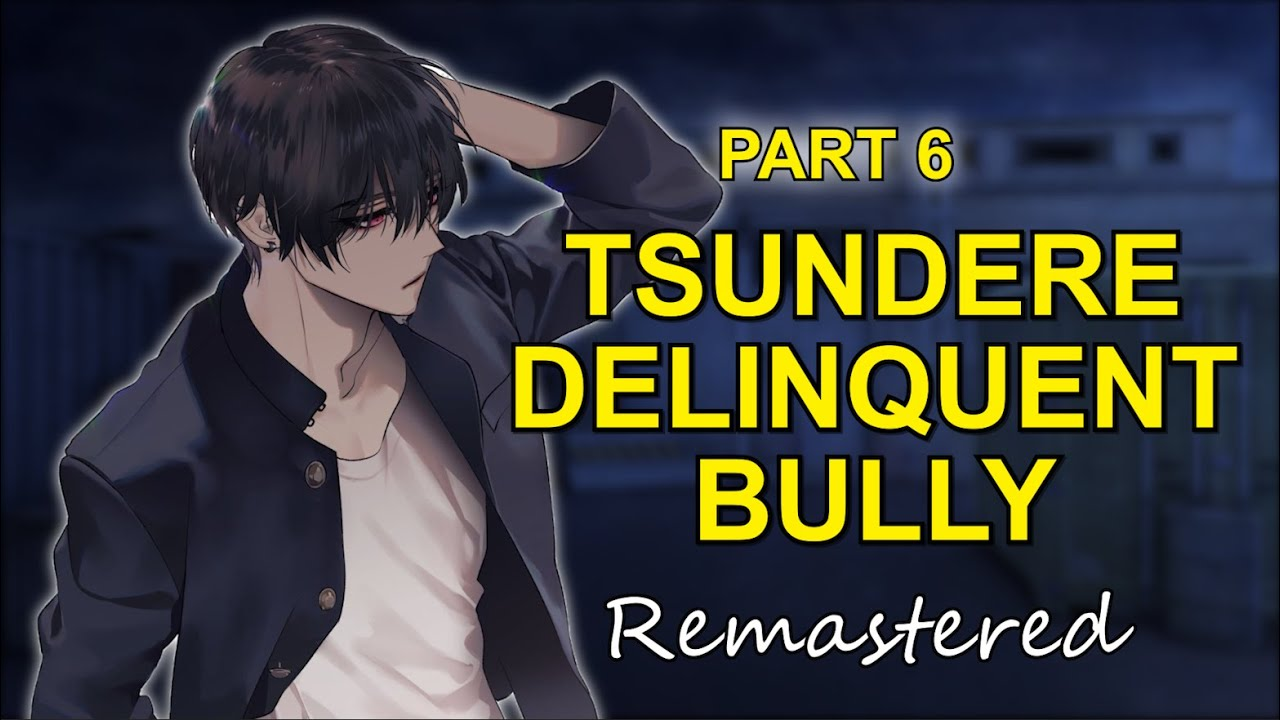 Tsundere Delinquent Bully Fights with You - Part 6 Remaster 「ASMR Boyfriend Roleplay/Male Audio」