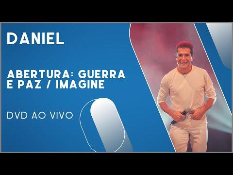 Daniel - Abertura: Guerra E Paz / Imagine (DVD Ao Vivo)