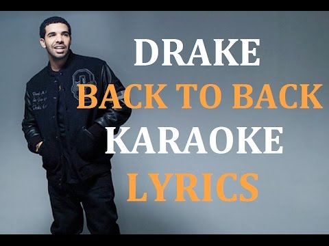 DRAKE - BACK TO BACK KARAOKE VERSION LYRICS