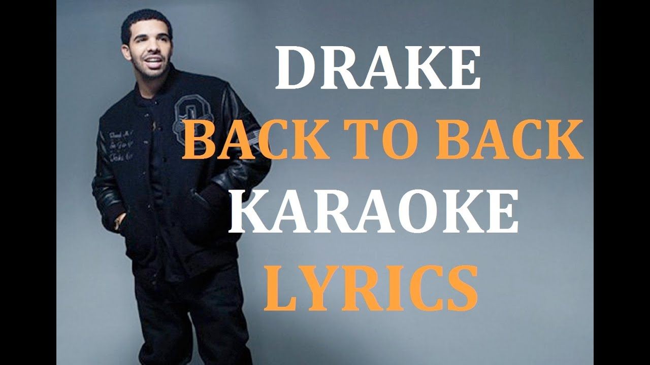 drake back to back karaoke version lyrics youtube