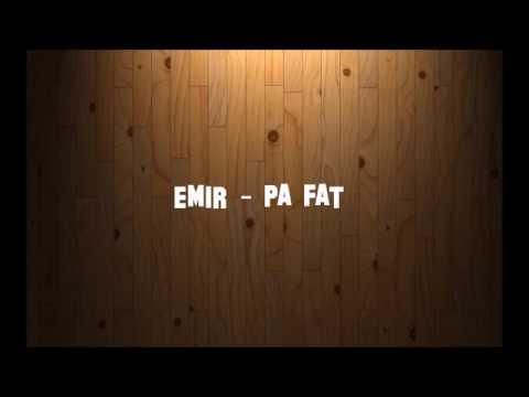 Emir pa fat