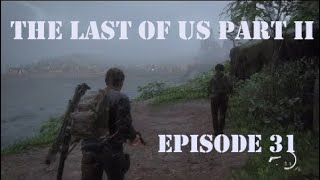 The Last of Us Part II Playthrough #31