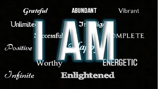 The Secret of I AM - A Higher Plane of Consciousness (law of attraction)