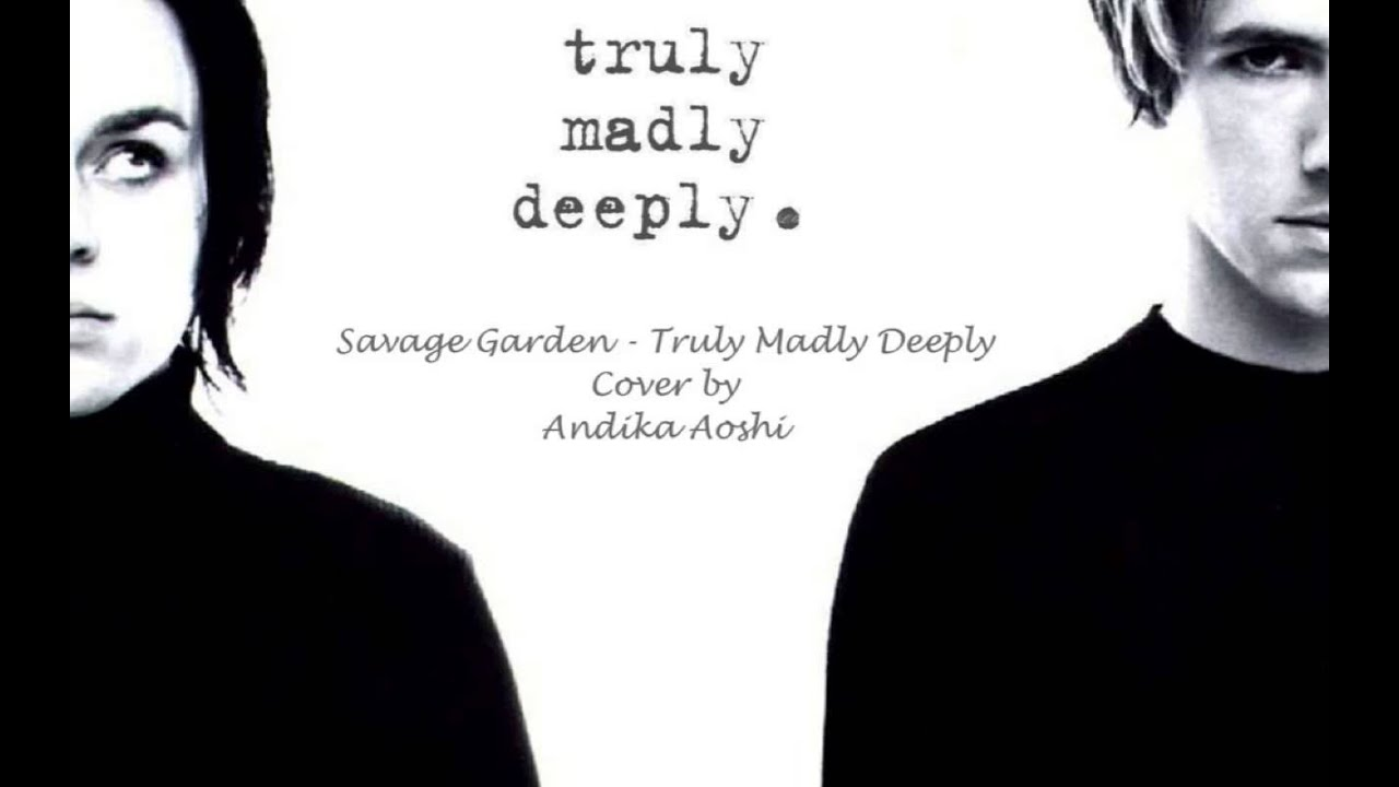 savage garden truly madly deeply cover youtube