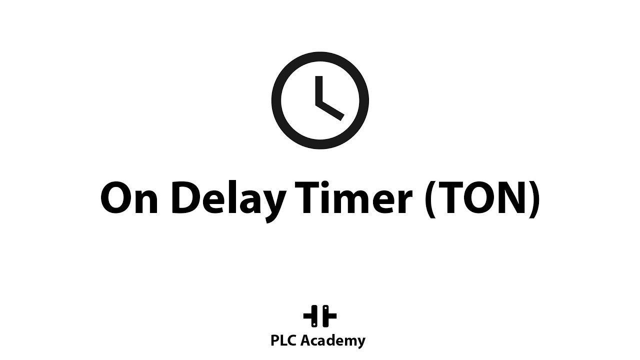 Timers in PLC Programming - PLC Academy