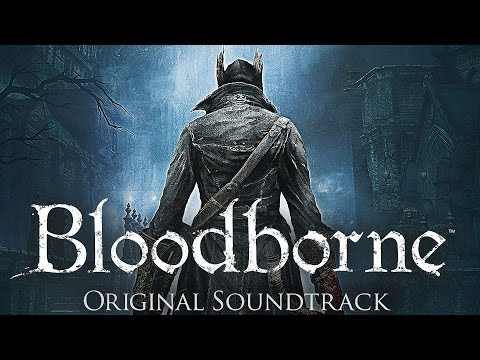 Bloodborne & The Old Hunters DLC Soundtrack - Full Album (OST No SFX)