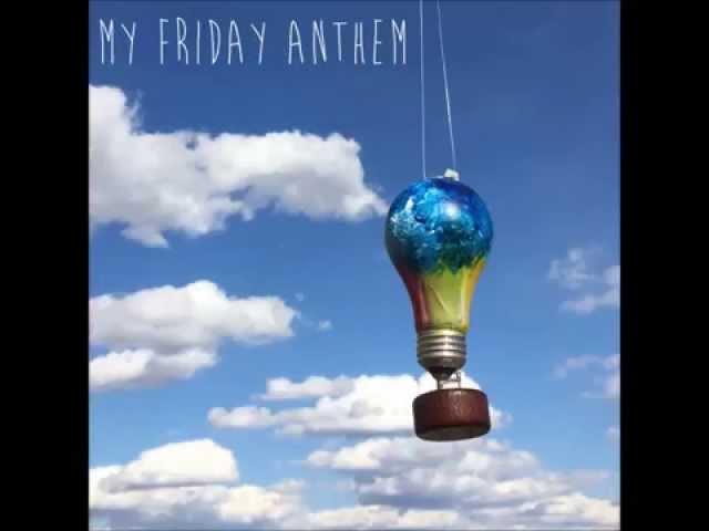My Friday Anthem - Head On A Wall