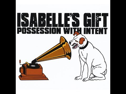Isabelle's Gift - Possession With Intent (Full Album 2011)
