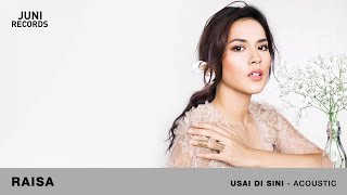 Video Raisa - Usai Di Sini (Acoustic) (Official Audio) download MP3, 3GP, MP4, WEBM, AVI, FLV Juli 2018