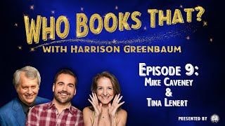 Who Books That? with Harrison Greenbaum, Ep. 9: MIKE CAVENEY & TINA LENERT (Presented by the IBM)