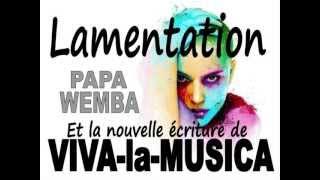 Lamentation, Nouvelle ecriture Papa WEMBA