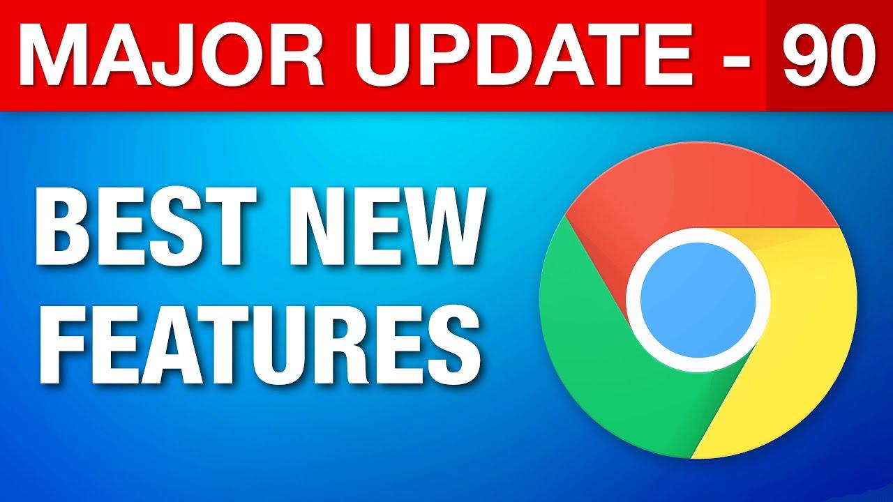 Google Chrome Major Update 90 | Best New Features