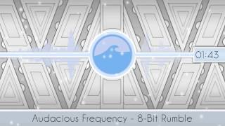 [RGS][Moombahcore] Audacious Frequency - 8-Bit Rumble [Free Download]