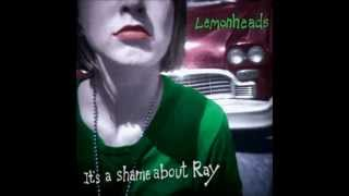 Watch Lemonheads Its A Shame About Ray video