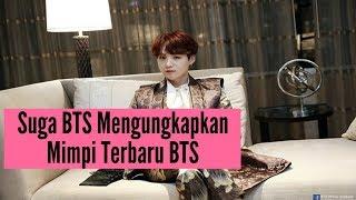 Video Suga BTS Mengungkapkan Mimpi Terbaru BTS, Bikin Army Yang Mendengarnya Langsung Histeris download MP3, 3GP, MP4, WEBM, AVI, FLV Oktober 2018