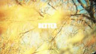 Dexter - You & I