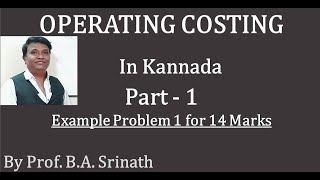 Operating Costing - Costing Methods in Kannada - PART 1 (Example Problem for 14 Marks) By Srinath