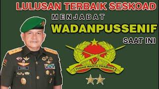 Lulusan Terbaik Seskoad menjabat Wakil Komandan Pusat Kesenjataan Infanteri TNI AD saat ini
