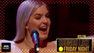 Anne-Marie - Friends (on Sounds Like Friday Night)