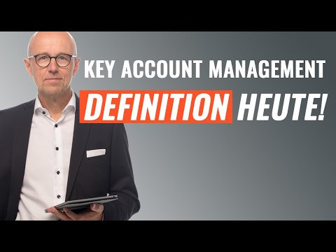 Definition Key Account Management - Wie wird KAM heute defin