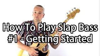 How To Play Slap Bass #1 - Getting Started