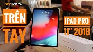 ✅VnReview - Trên tay nhanh iPad Pro 11''2018: Lột xác hoàn toàn