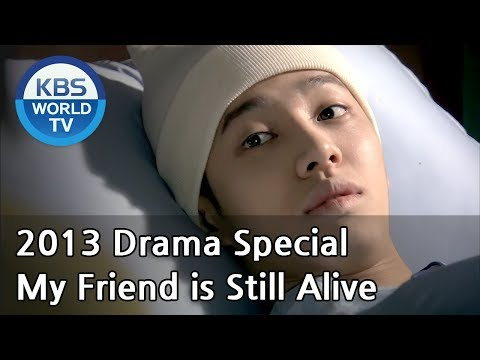My Friend is Still Alive | 내 친구는 아직 살아있다  (Drama Special / 2013.07.05)