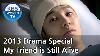 My Friend is Still Alive | 내 친구는 아직 살아있다 [2013 Drama Special / ENG / 2013.07.05] - Stafaband