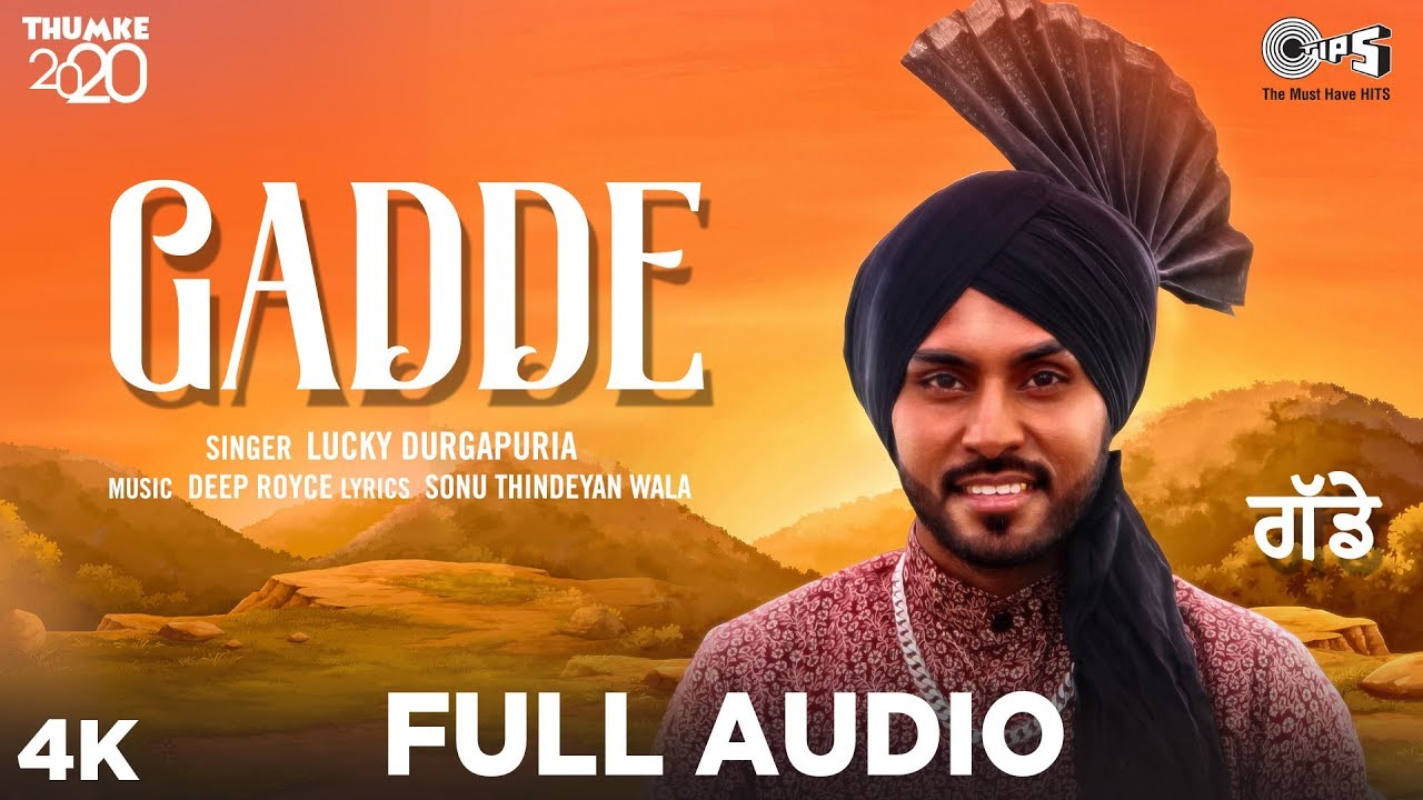 Hit Punjabi Song 2020 | GADDE -Full Audio | Thumke 2020| Lucky Durgapuria | Deep Royce |Punjabi Hits