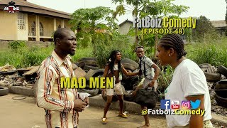 MAD MEN (FATBOIZ COMEDY) EPISODE 48