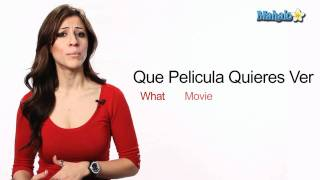 "How to Say ""What Movie  Do You Want to See"" in Spanish"