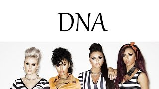 Little Mix - DNA [Lyrics]