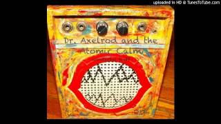 Dr. Axelrod:Hungry Freaks Daddy