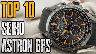 Seiko Astron GPS - Best Seiko Astron GPS Solar Watches