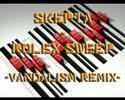Skepta - Rolex Sweep (Vandalism Remix)