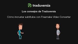 Cómo incrustar subtítulos con Freemake Video Converter - Traduconsejo