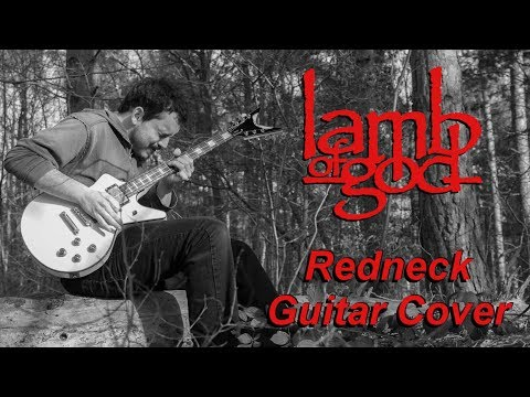 Redneck - Lamb of God - Guitar Cover [HQ]