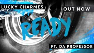 Charmes - Ready ft. Da Professor [OUT NOW]